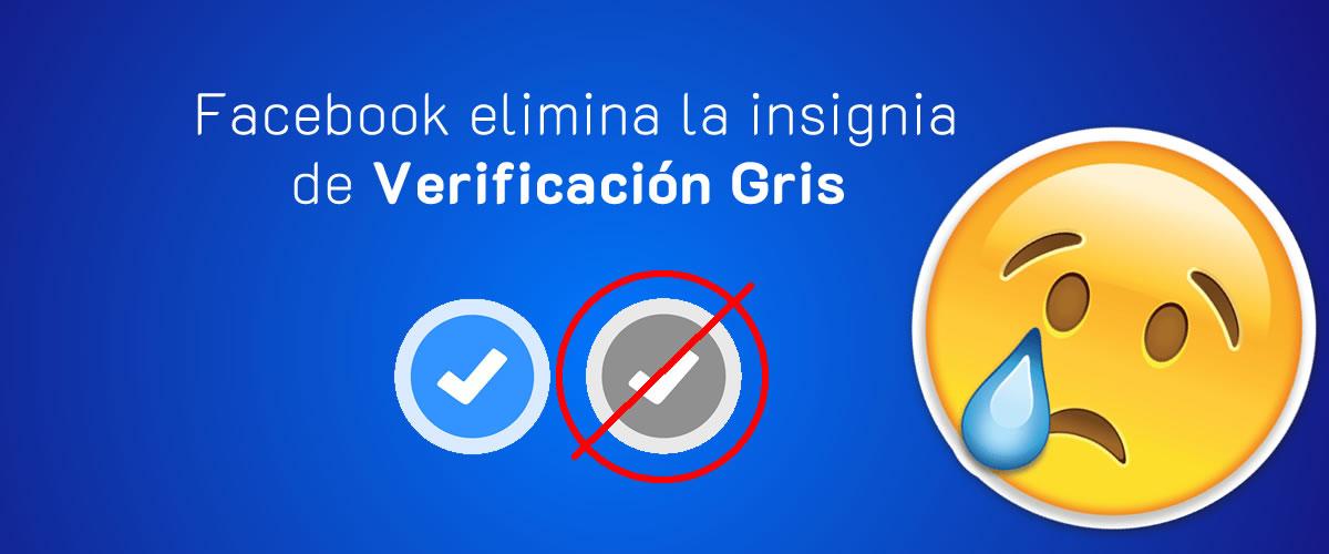 🚫 Facebook elimina la Insignia Gris de Verificación